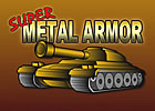 Super Metal Armor